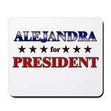 ALEJANDRA for president Mousepad