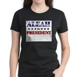 ALEAH for president Tee