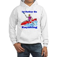 I'd Rather Be Kayaking Unisex Hoodie