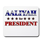 AALIYAH for president Mousepad