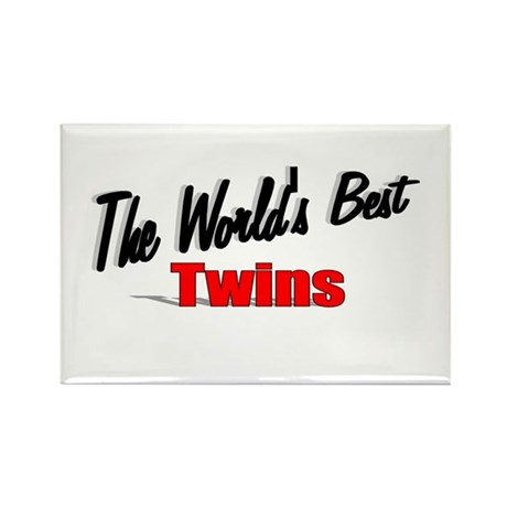 """The World's Best Twins"" Rectangle Magnet"