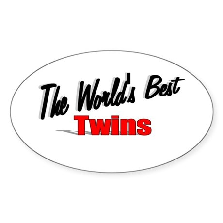 """The World's Best Twins"" Oval Sticker"