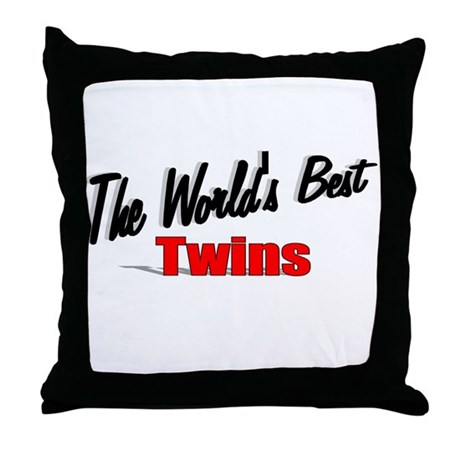 """The World's Best Twins"" Throw Pillow"