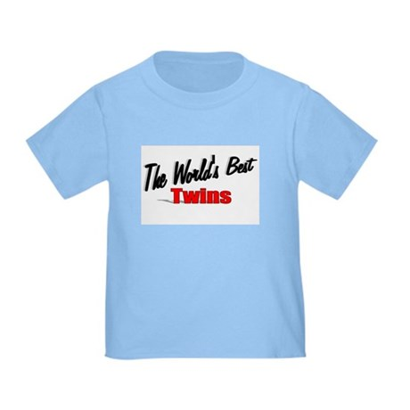 """The World's Best Twins"" Toddler T-Shirt"