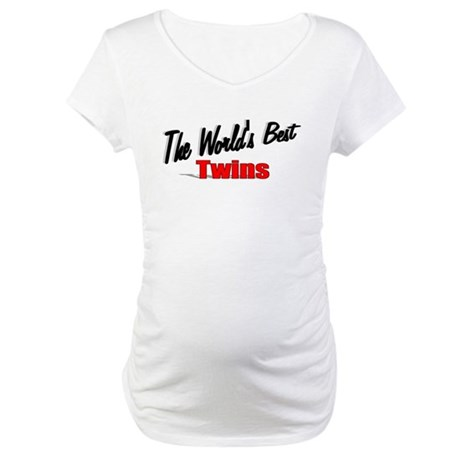 """The World's Best Twins"" Maternity T-Shirt"