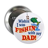 "Fishing With Dad 2.25"" Button"