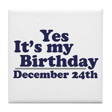December 24th Birthday Tile Coaster
