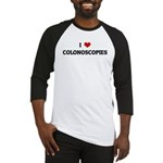 I Love COLONOSCOPIES Baseball Jersey