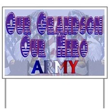 Our grandson our hero Army Yard Sign