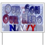 Our son Our hero Navy Yard Sign