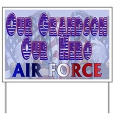 Our grandson our hero Air Force Yard Sign