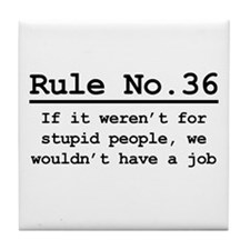 Rule No. 36 Tile Coaster