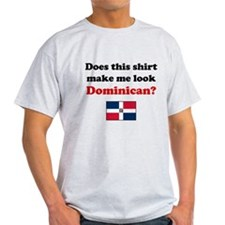 Make Me Look Dominican T-Shirt