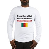 Make Me Look Cameroonian Long Sleeve T-Shirt