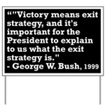 Victory Means Exit Strategy Yard Sign