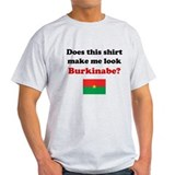Make Me Look Burkinabe T-Shirt