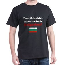 Make Me Look Bulgarian T-Shirt