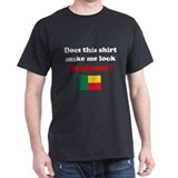 Make Me Look Beninese T-Shirt