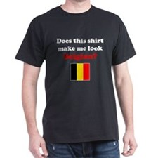 Make Me Look Belgian T-Shirt