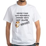 Never Take Life Seriously White T-Shirt