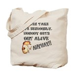Never Take Life Seriously Tote Bag