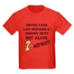 Never Take Life Seriously Kids Dark T-Shirt