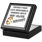 Never Take Life Seriously Keepsake Box