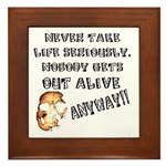 Never Take Life Seriously Framed Tile