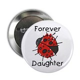 "Forever Daughter Ladybug 2.25"" Button (10 pack)"