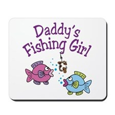 Daddy's Fishing Girl Mousepad