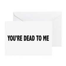 You're dead to me (Colbert) Greeting Cards (Pk of