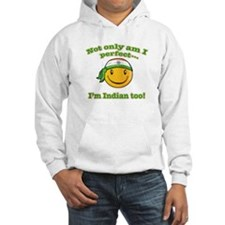 Not only am I perfect I'm indian too! Hoodie