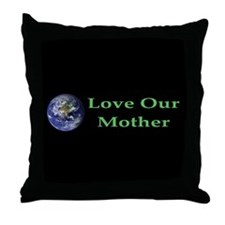 Love Our Mother Throw Pillow