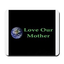 Love Our Mother Mousepad