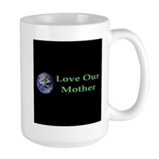 Love Our Mother Coffee Mug