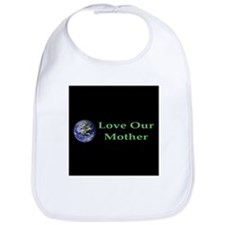 Love Our Mother Bib