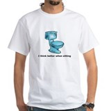 Think Better when sitting Shirt