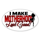 Making Motherhood Look Good Oval Decal