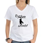 Evolve Already! Monkey Women's V-Neck T-Shirt