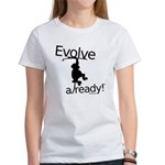 Evolve Already! Monkey Women's T-Shirt