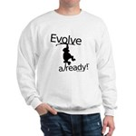 Evolve Already! Monkey Sweatshirt