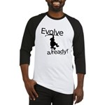 Evolve Already! Monkey Baseball Jersey