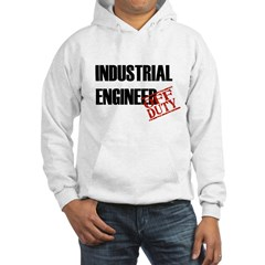 Off Duty Industrial Engineer Hooded Sweatshirt