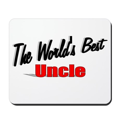 &quot;The World's Best Uncle&quot; Mousepad
