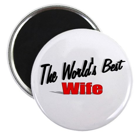 """The World's Best Wife"" Magnet"