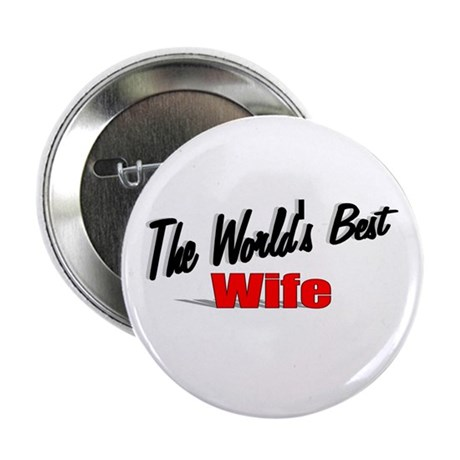 """The World's Best Wife"" 2.25"" Button"