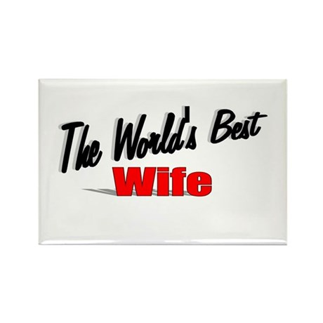 """The World's Best Wife"" Rectangle Magnet"