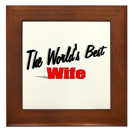 """The World's Best Wife"" Framed Tile"