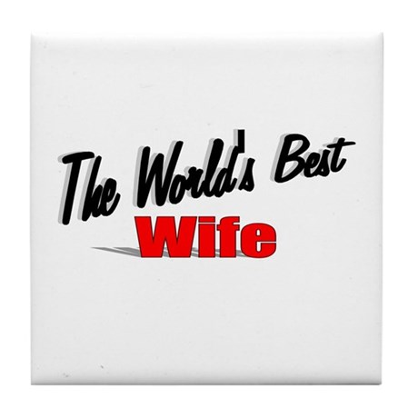 """The World's Best Wife"" Tile Coaster"