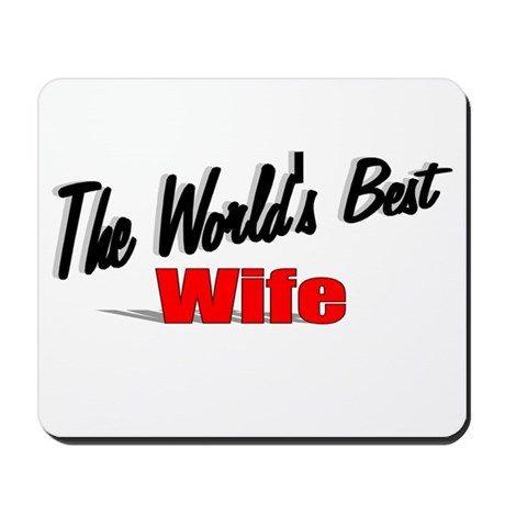 """The World's Best Wife"" Mousepad"